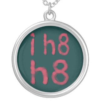 i h8 h8 Necklace