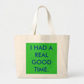 I HAD A REAL GOOD TIME. JUMBO TOTE BAG