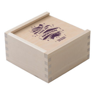 I Had An Abortion Wooden Box