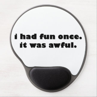 I Had Fun Once Gel Mouse Pad