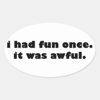 I Had Fun Once Stickers