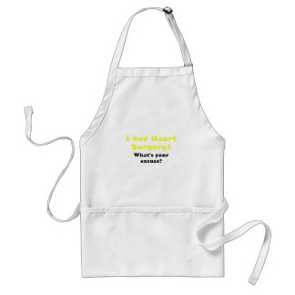 I Had Heart Surgery Whats your Excuse Adult Apron