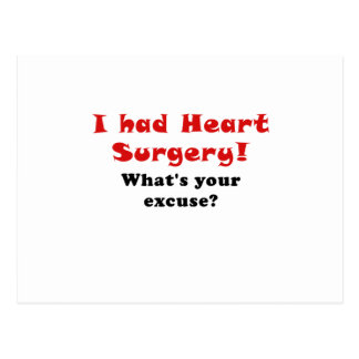 I Had Heart Surgery Whats Your Excuse Postcard