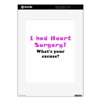 I Had Heart Surgery Whats your Excuse Skins For The iPad