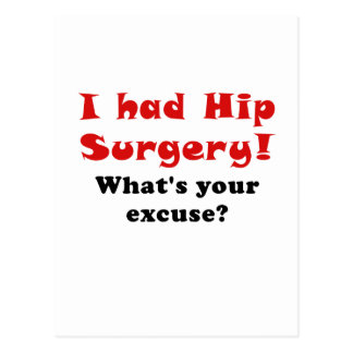 I Had Hip Surgery Whats Your Excuse Postcard