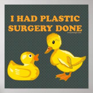 I Had Plastic Surgery Ducks Poster