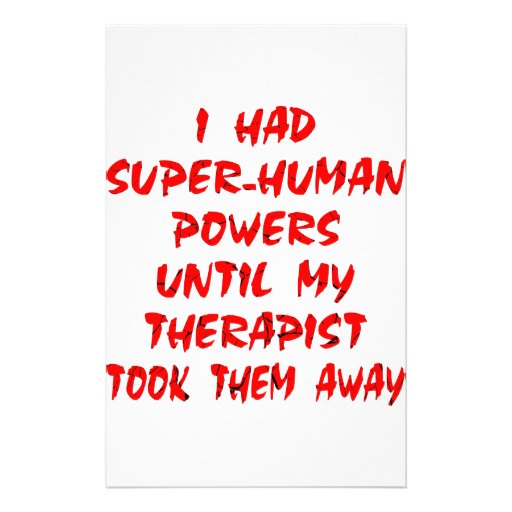 I Had Super Human Powers Until My Therapist Stationery Paper