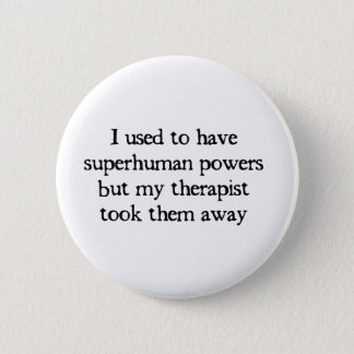 I Had Superpowers Button