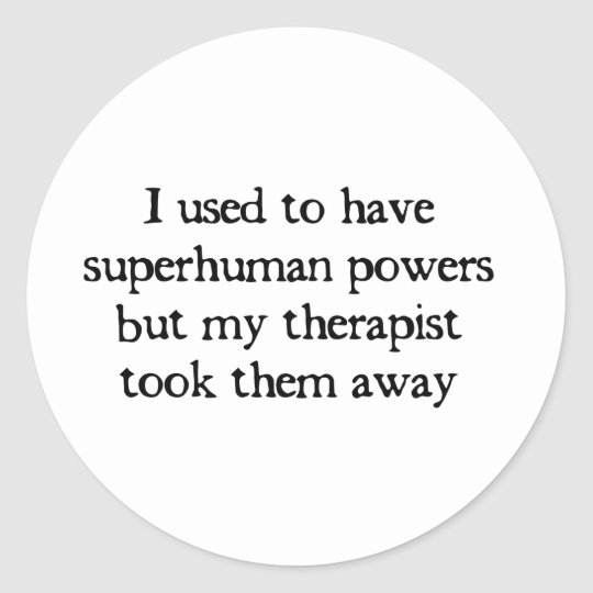 I Had Superpowers Classic Round Sticker