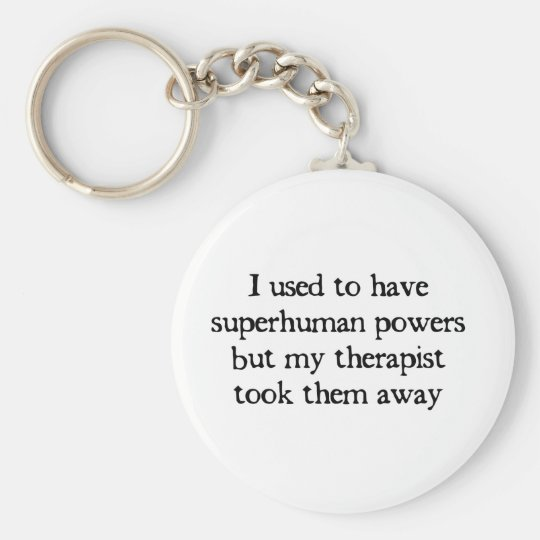 I Had Superpowers Keychain