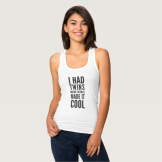 I had Twins Before Bey Made it Cool Tank Top