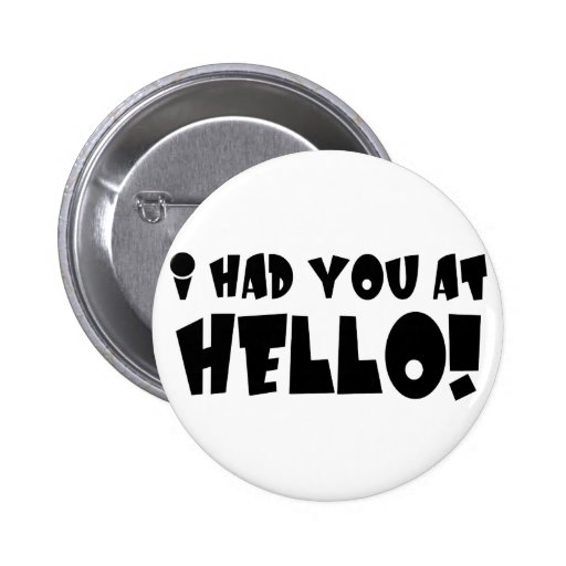 I Had You At Hello Item Button