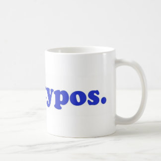 I hae typos - blue classic white coffee mug
