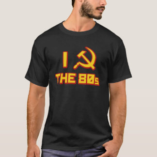 I  hammer and sickle the 80s T-Shirt