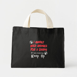 I Handle Wild Animals For A Living Tote Bags