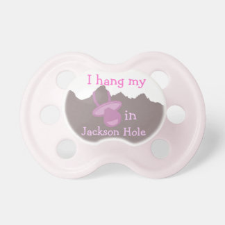 I hang my pacifier in Jackson hole