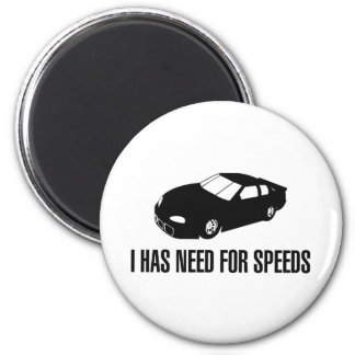 I Has Need for Speed 2 Inch Round Magnet