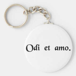 I hate and I love. Basic Round Button Keychain