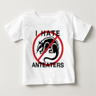 I Hate Anteaters Baby T-Shirt