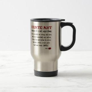 I hate art because it is misunderstood travel mug