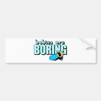 I hate babies! bumper sticker