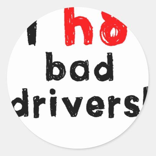 I Hate Bad Drivers Classic Round Sticker