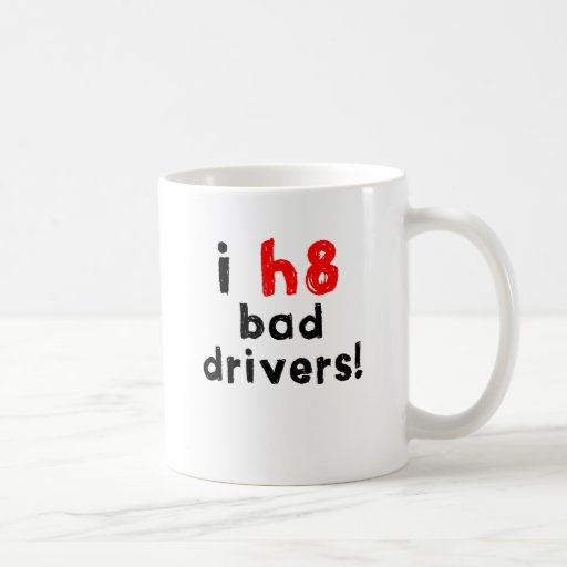I Hate Bad Drivers Mug