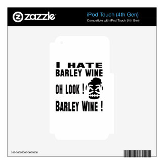 I hate Barley Wine. Decal For iPod Touch 4G