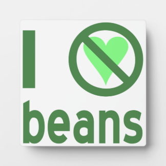 I Hate Beans Plaque