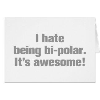 I-hate-being-bi-polar-ak-gray.png Card