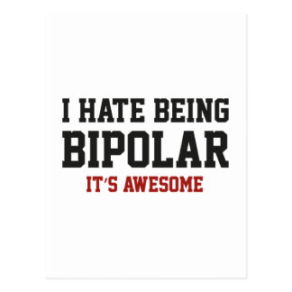 I Hate Being Bipolar It s Awesome Postcard