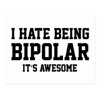 I Hate Being Bipolar It s Awesome Postcards