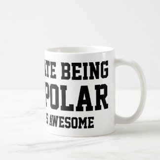 I Hate Being Bipolar. It's Awesome. Coffee Mug