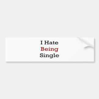I Hate Being Single Car Bumper Sticker