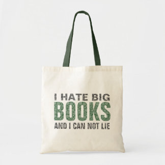 I Hate Big Books And I Can Not Lie Green Tote Bag