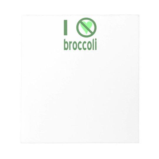 I Hate Broccoli Notepad