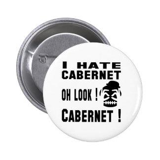I hate Cabernet. 2 Inch Round Button