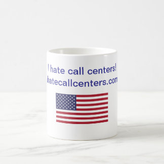 I hate call centers! Gifts Coffee Mug