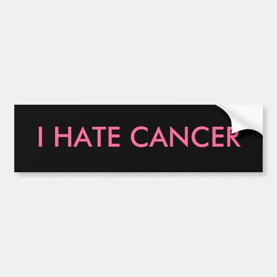 I HATE CANCER BUMPER STICKER