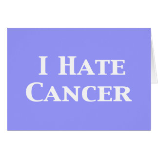I Hate Cancer Gifts Greeting Card