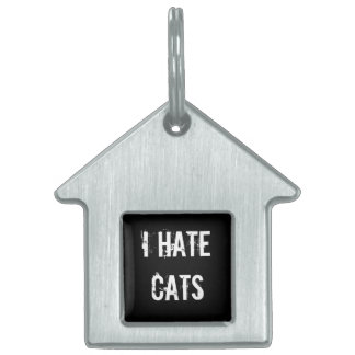 I hate cats pet tag