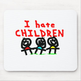 I hate children! mouse pad