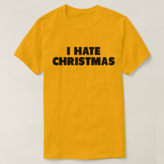 I Hate Christmas Lazy Funny Office Party T-Shirt