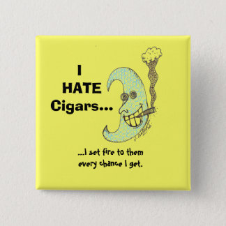 I hate cigars...button pinback button