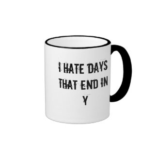 I hate days that end in Y Mugs