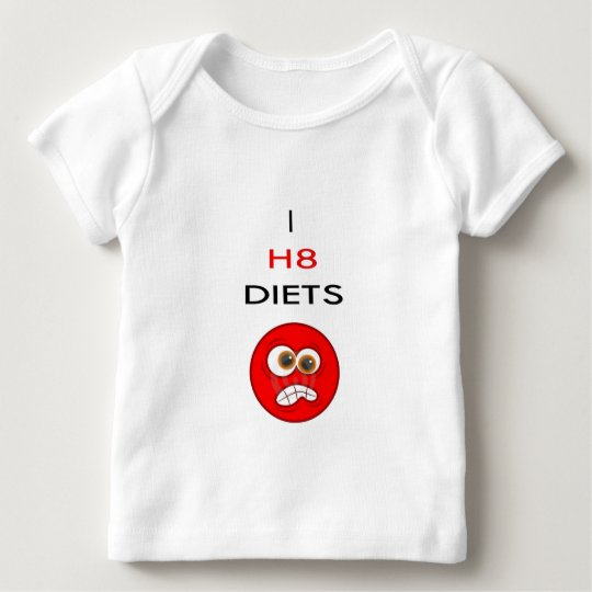I hate diets baby T-Shirt