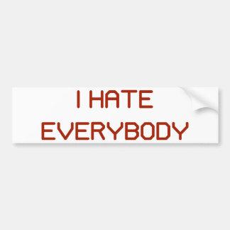 I Hate Everybody Bumper Sticker