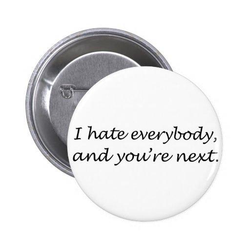I Hate Everybody Pins