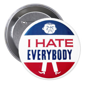 I Hate Everybody Button