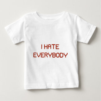 I Hate Everybody Infant T-shirt